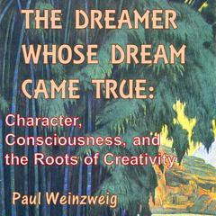 The Dreamer Whose Dream Came True by Paul Weinzweig