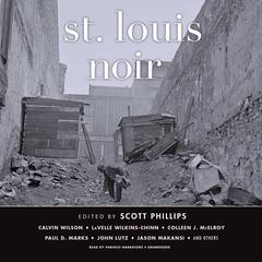 St. Louis Noir by Scott Phillips, various authors