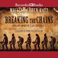 Breaking the Chains by William Loren Katz