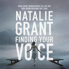Finding Your Voice by Natalie Grant
