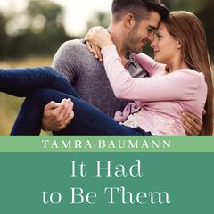 It Had to Be Them by Tamra Baumann