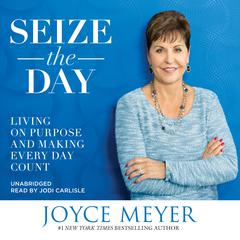 Seize the Day by Joyce Meyer