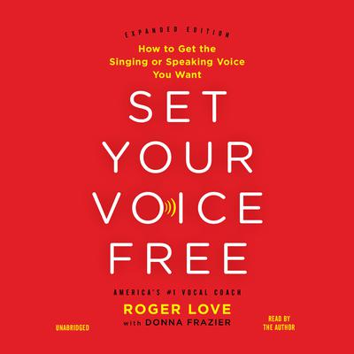 Set Your Voice Free by Donna Frazier, Roger Love