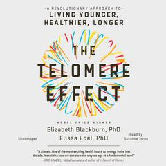 The Telomere Effect by Elizabeth Blackburn, PhD