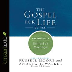 The Gospel & Same-Sex Marriage by Andrew T. Walker, Russell Moore