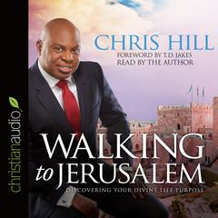 Walking to Jerusalem by Chris Hill