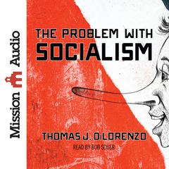 The Problem with Socialism by Thomas DiLorenzo