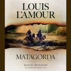 Matagorda by Louis L'Amour, Louis L'Amour