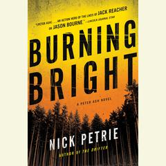 Burning Bright by Nick Petrie, Nicholas Petrie