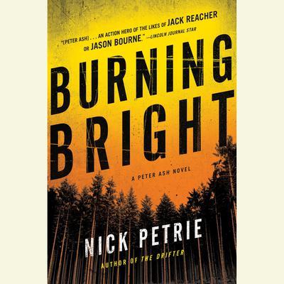 Burning Bright by Nick Petrie, Nicholas Petrie