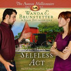 The Selfless Act by Wanda E. Brunstetter, Jean Brunstetter