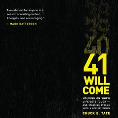 41 Will Come by Chuck E. Tate