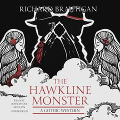 The Hawkline Monster by Richard Brautigan
