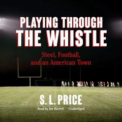 Playing through the Whistle by S. L. Price