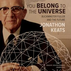 You Belong to the Universe by Jonathon Keats