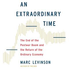 An Extraordinary Time by Marc Levinson