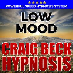 Low Mood: Hypnosis Downloads by Craig Beck