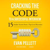 Cracking the Code to a Successful Interview by Evan Pellett