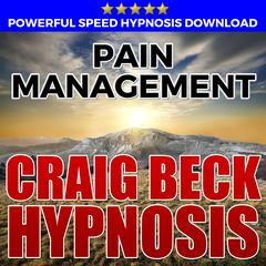 Pain Management: Hypnosis Downloads by Craig Beck