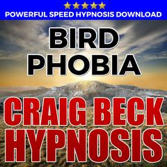 Bird Phobia: Hypnosis Downloads by Craig Beck
