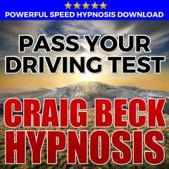 Pass Your Driving Test: Hypnosis Downloads by Craig Beck