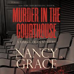 Murder in the Courthouse by Nancy Grace
