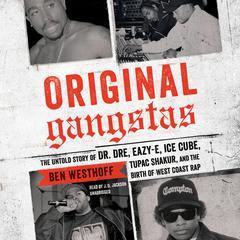 Original Gangstas by Ben Westhoff