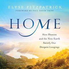 Home by Elyse Fitzpatrick, Elyse M. Fitzpatrick