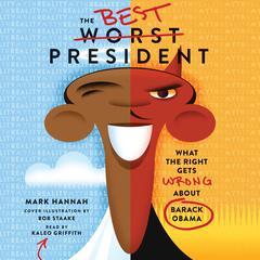 The Best Worst President by Mark Hannah