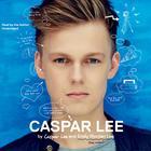 Caspar Lee by Caspar Lee, Emily Riordan Lee