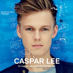 Caspar Lee by Caspar Lee, Emily Riordan Lee