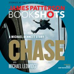 Chase: A BookShot by James Patterson, Michael Ledwidge