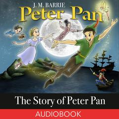 The Story of Peter Pan by J. M. Barrie