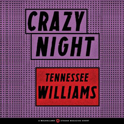 Crazy Night by Tennessee Williams