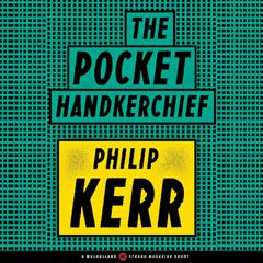 The Pocket Handkerchief by Philip Kerr