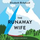 The Runaway Wife by Elizabeth Birkelund