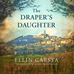 The Draper's Daughter by Ellin Carsta
