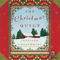 The Christmas Quilt by Jennifer Chiaverini