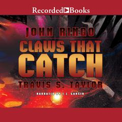 Claws That Catch by John Ringo, Travis Taylor