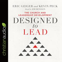 Designed to Lead by Kevin Peck, Eric Geiger