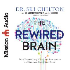 The ReWired Brain by Dr. Margaret Rukstalis, Dr. Ski Chilton, A.J. Gregory