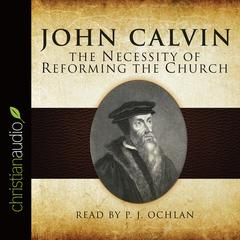 The Necessity of Reforming the Church by John Calvin