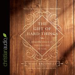 The Gift of Hard Things by Mark Yaconelli