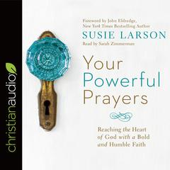 Your Powerful Prayers by Susie Larson