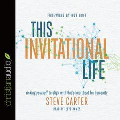 This Invitational Life by Steve Carter