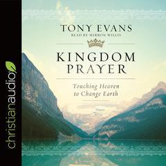 Kingdom Prayer by Dr. Tony Evans