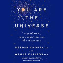 You Are the Universe by Deepak Chopra, Menas C. Kafatos, Ph.D., Menas Kafatos, Ph.D.