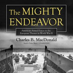 The Mighty Endeavor by Charles B. MacDonald