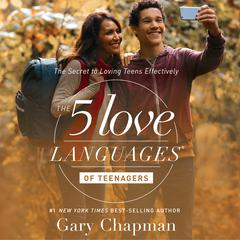 The 5 Love Languages of Teenagers by Dr. Gary Chapman