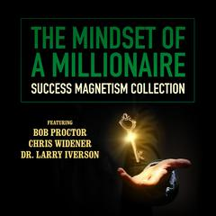 The Mindset of a Millionaire  by Bob Proctor